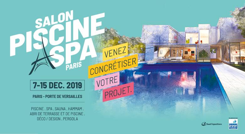 Le salon Piscine et Spa se tiendra a Paris du 7 au 15 decembre 2019